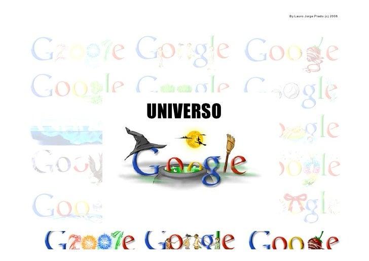 By Lauro Jorge Prado (c) 2008     UNIVERSO