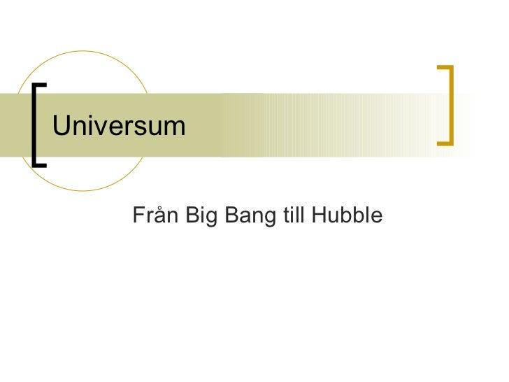 Universum Från Big Bang till Hubble