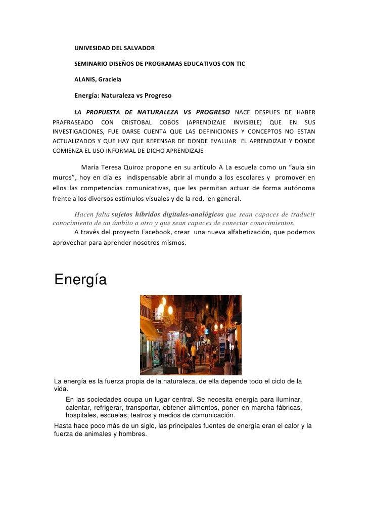 UNIVESIDAD DEL SALVADOR      SEMINARIO DISEÑOS DE PROGRAMAS EDUCATIVOS CON TIC      ALANIS, Graciela      Energía: Natural...