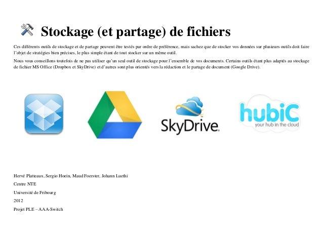 Stockage (et partage) de fichiers Ces différents outils de stockage et de partage peuvent être testés par ordre de préfére...