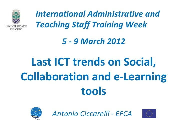 International Administrative and  Teaching Staff Training Week         5 - 9 March 2012  Last ICT trends on Social,Collabo...