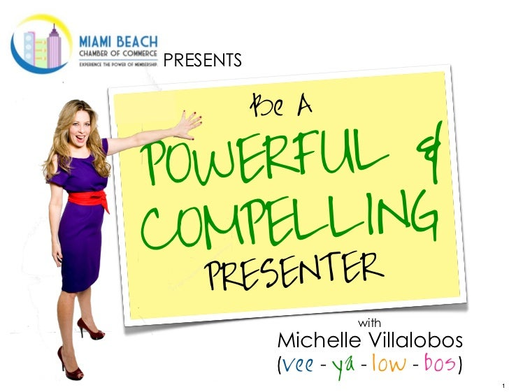 PRESENTS           Be APOW ERFUL &CO MPELLING    PRES ENTER                      with            Michelle Villalobos      ...