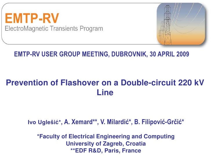 EMTP-RV USER GROUP MEETING, DUBROVNIK, 30 APRIL 2009    Prevention of Flashover on a Double-circuit 220 kV                ...