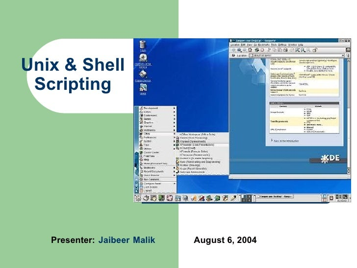 Unix & Shell Scripting Presenter:   Jaibeer   Malik August 6, 2004
