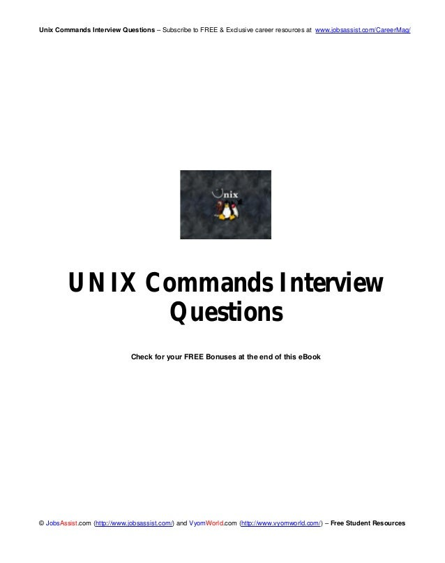 Unix Commands Interview Questions – Subscribe to FREE & Exclusive career resources at www.jobsassist.com/CareerMag/ © Jobs...