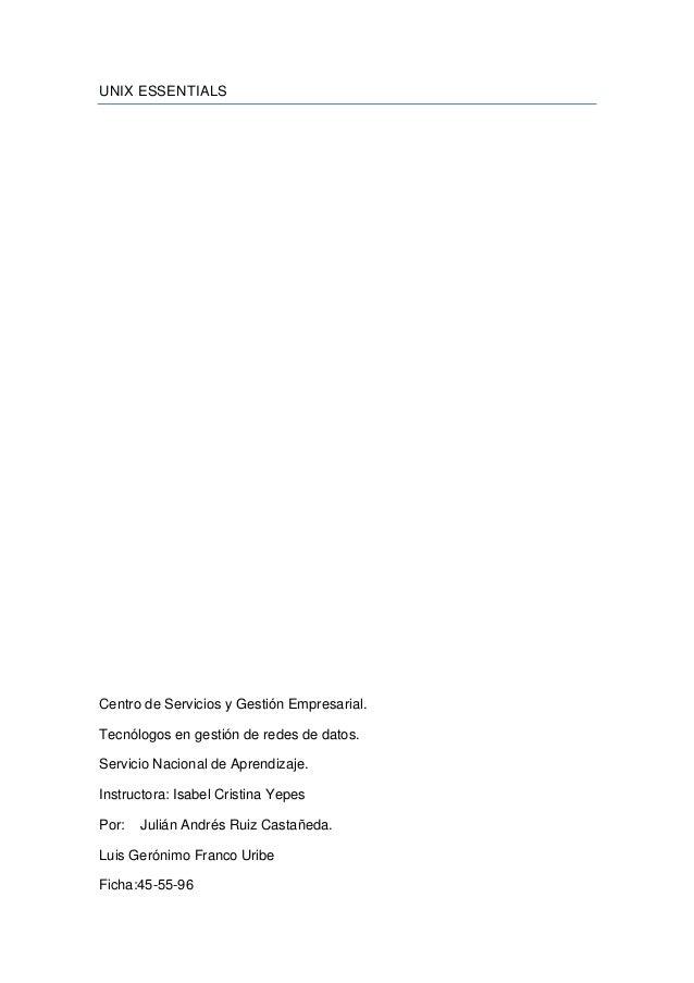 UNIX ESSENTIALS Centro de Servicios y Gestión Empresarial. Tecnólogos en gestión de redes de datos. Servicio Nacional de A...