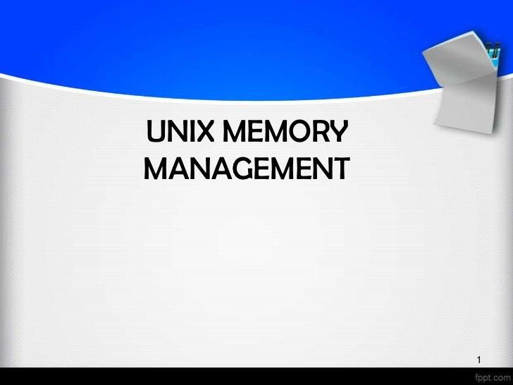 UNIX MEMORYMANAGEMENT              1
