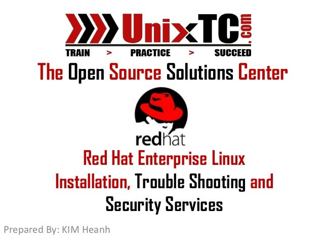 The Open Source Solutions Center              Red Hat Enterprise Linux          Installation, Trouble Shooting and        ...
