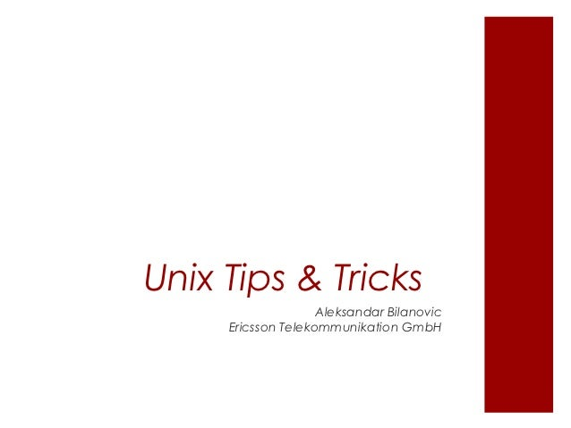 Unix tips and tricks