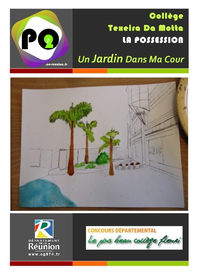 Collège Texeira Da Motta LA POSSESSION Un  Jardin  Dans  Ma  Cour