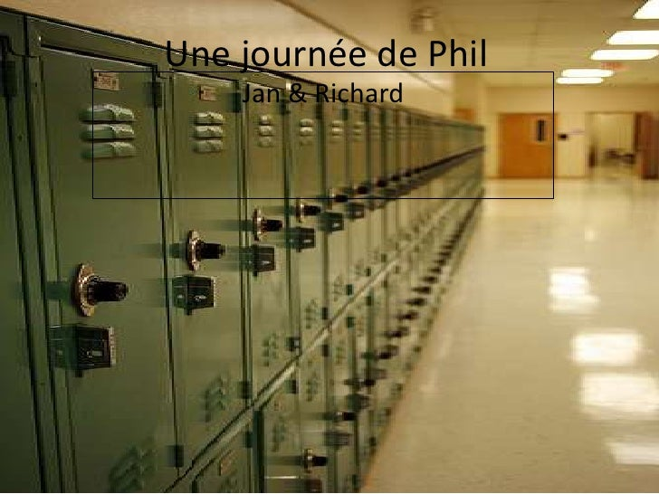 Une journée de Phil<br />Jan & Richard<br />