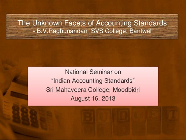 Unknown facets of accounting standards b.v.raghunandan