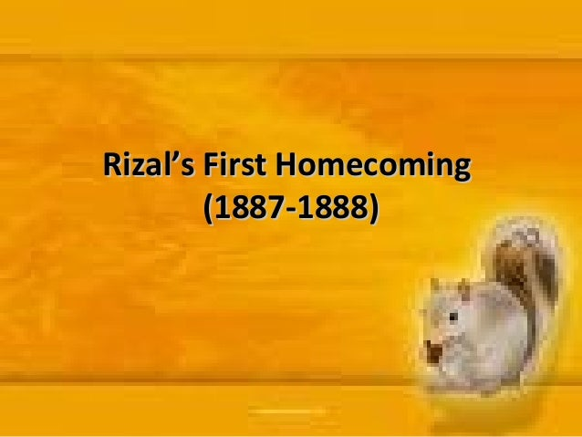 Rizal's First HomecomingRizal's First Homecoming (1887-1888)(1887-1888)