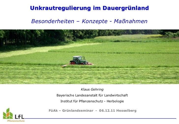 Unkrautregulierung im DauergrünlandBesonderheiten – Konzepte - Maßnahmen                      Klaus Gehring        Bayeris...