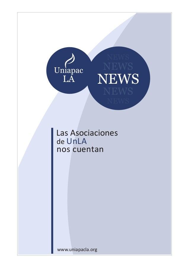 Las Asociaciones de UnLA nos cuentan www.uniapacla.org NEWS NEWS NEWS NEWS NEWS LA