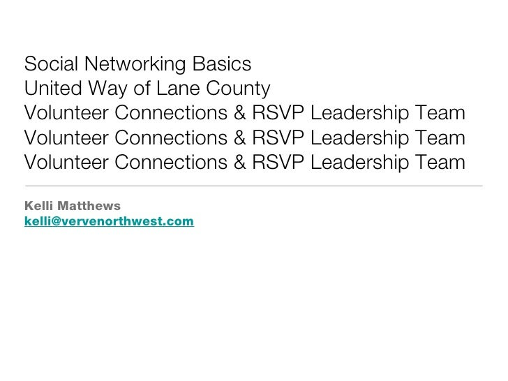 Social Networking Basics  United Way of Lane County  Volunteer Connections & RSVP Leadership Team Volunteer Connections & ...
