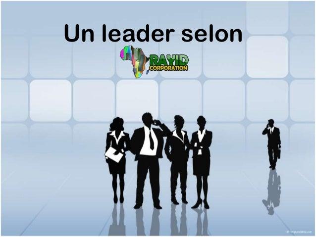 Un leader selon