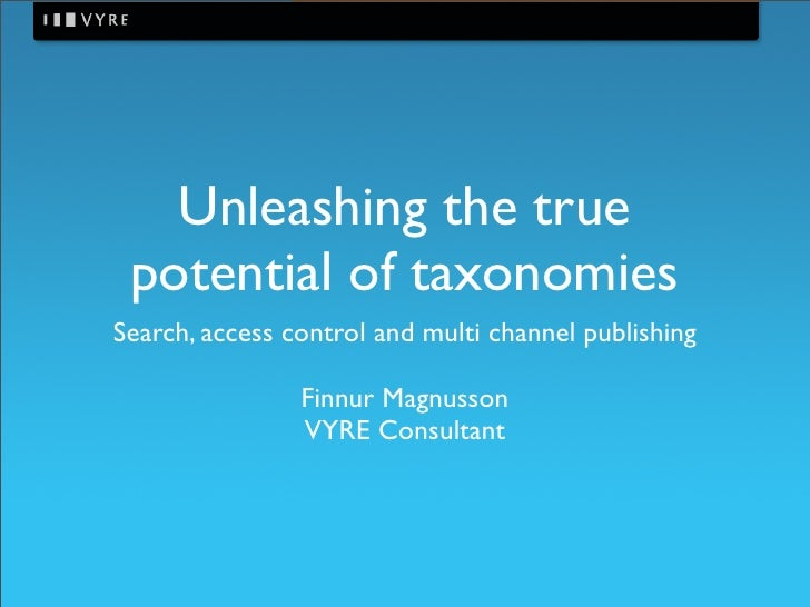 Unleashing the true potential of taxonomies