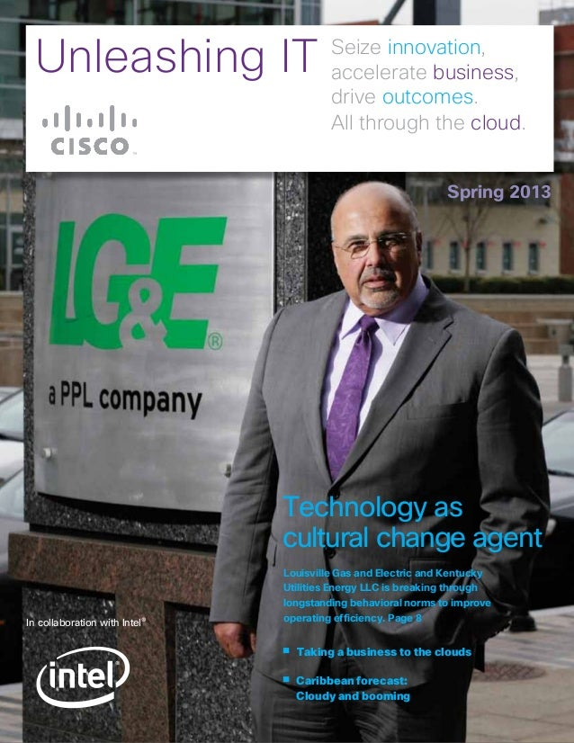 Spring 2013In collaboration with Intel®­­­Unleashing IT Seize innovation,accelerate business,drive outcomes.All through th...