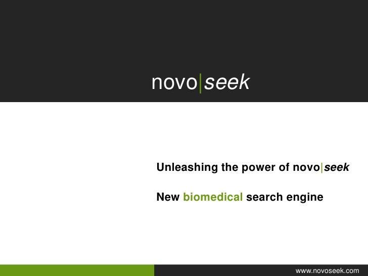 novo|seek<br />Unleashing the power of novo|seek<br />New biomedical search engine <br />