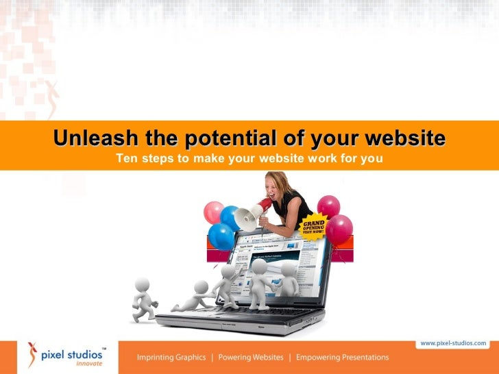Unleash the potential of your website Ten steps to make your website work for you