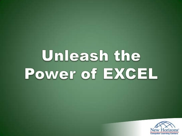 Unleash the Power of EXCEL<br />