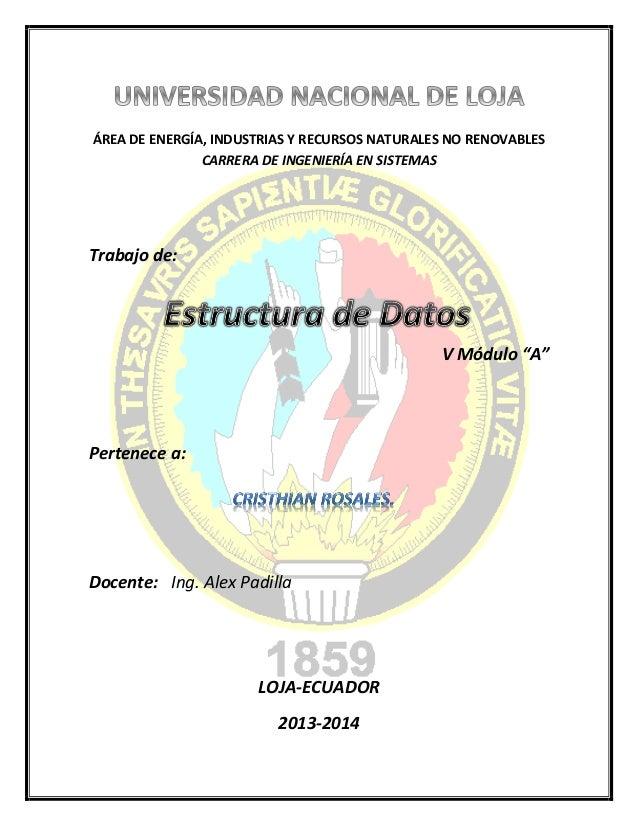 """ÁREA DE ENERGÍA, INDUSTRIAS Y RECURSOS NATURALES NO RENOVABLES CARRERA DE INGENIERÍA EN SISTEMAS Trabajo de: V Módulo """"A"""" ..."""