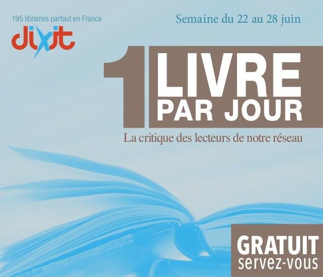 la critique des lecteurs de notre réseau LIVREPAR JOUR Semaine du 22 au 28 juin195 librairies partout en France La critiqu...