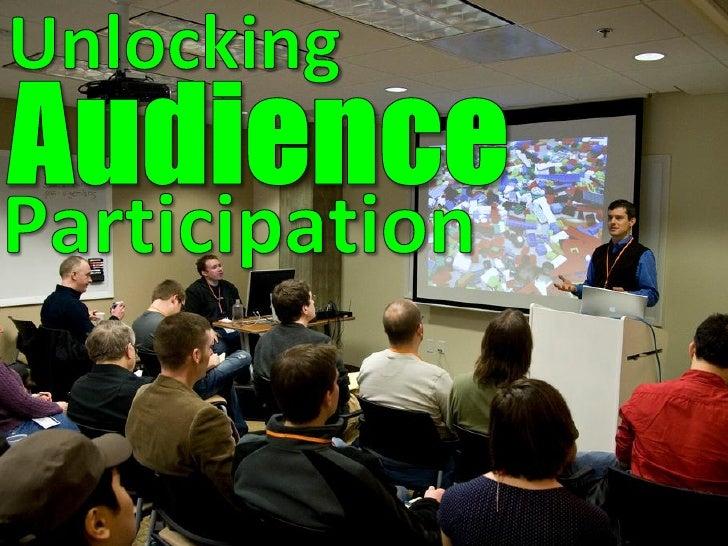 Unlocking Audience Participation Rev2.0
