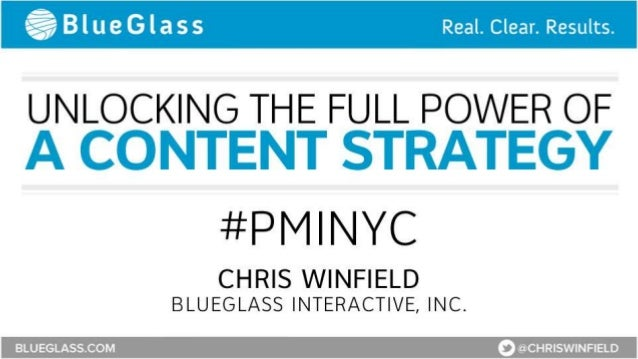 Unlocking the Full Power of a Content Strategy by Chris Winfield