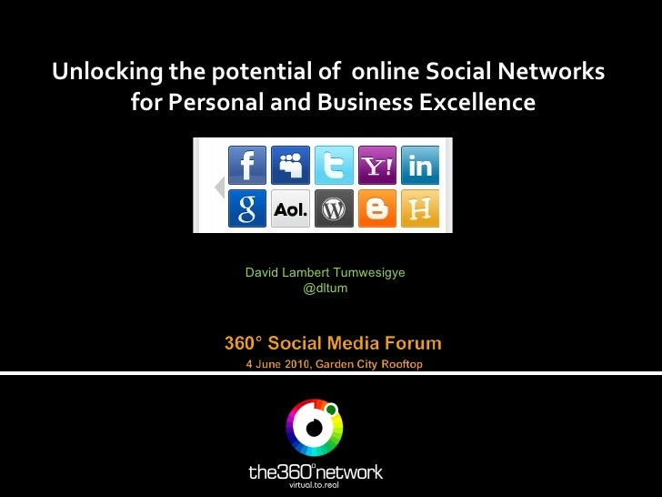Unlocking the potential of  online Social Networks  for Personal and Business Excellence David Lambert Tumwesigye @dltum