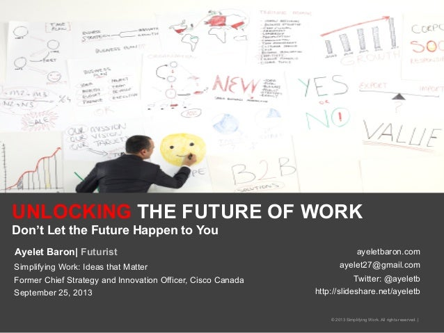 Unlocking the Future of Work:  Don't Let the Future Happen to You