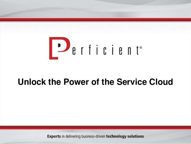 Unlock the Power of the Service Cloud