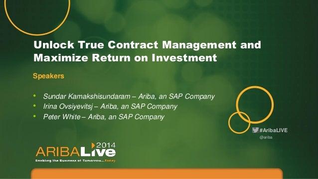 #AribaLIVE Unlock True Contract Management and Maximize Return on Investment @ariba Speakers • Sundar Kamakshisundaram – A...