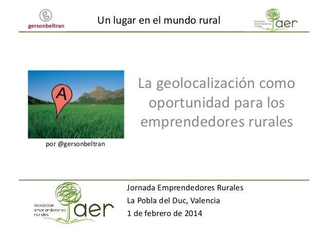 Un lugar en el mundo,la geolocalizacion como oportunidad para los emprendedores rurales