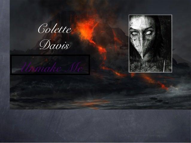 Colette Davis Unmake Me  Text