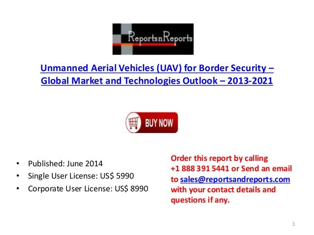 Global Unmanned Aerial Vehicles (UAV) for Border Security Market and Outlook 2021