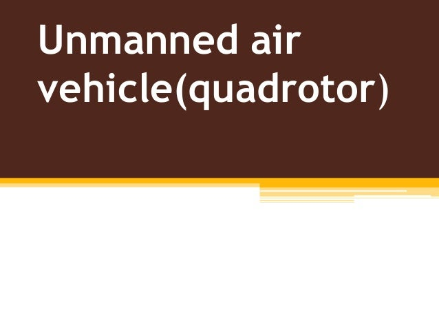 Unmanned airvehicle(quadrotor)