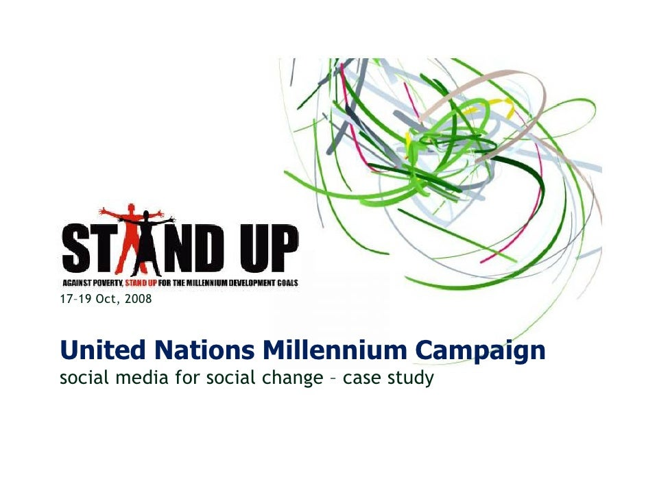 17–19 Oct, 2008    United Nations Millennium Campaign social media for social change – case study