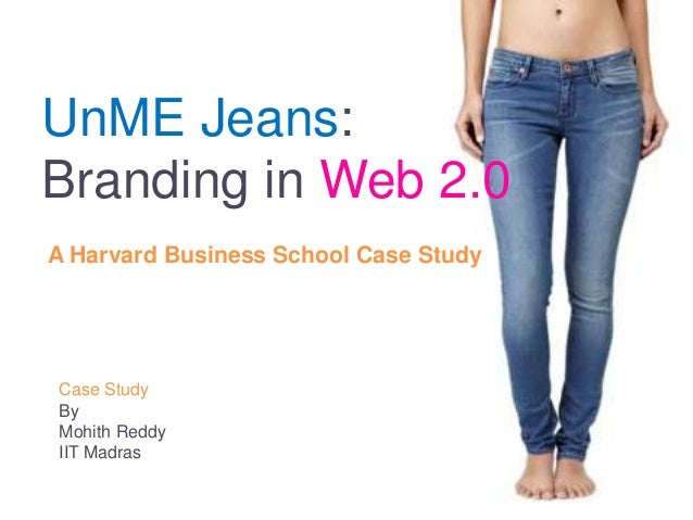 unme jeans case This slides is the case study analysis of harvard business case unme jeans : branding in web 20.