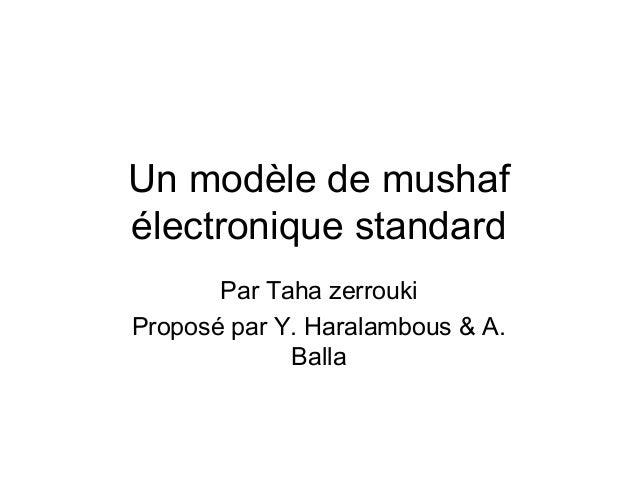 Un modèle de mushaf électronique standard Par Taha zerrouki Proposé par Y. Haralambous & A. Balla