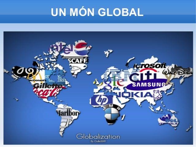 UN MÓN GLOBAL