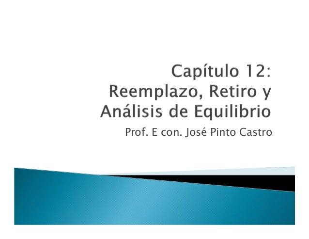 Unmsm fisi-12-ingeniería económica -capitulo 12-reemplazo retiro y analisis de equilibrio