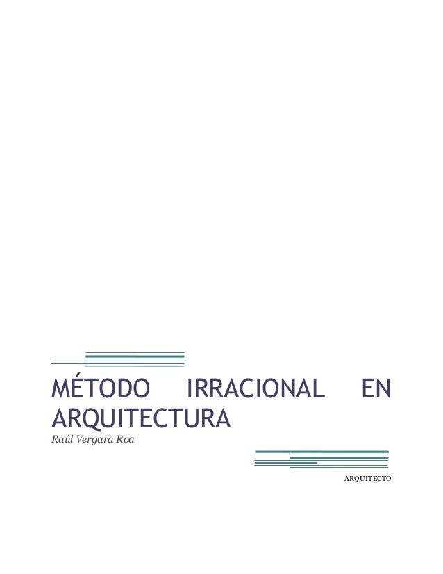 Un método irracional en arquitectura
