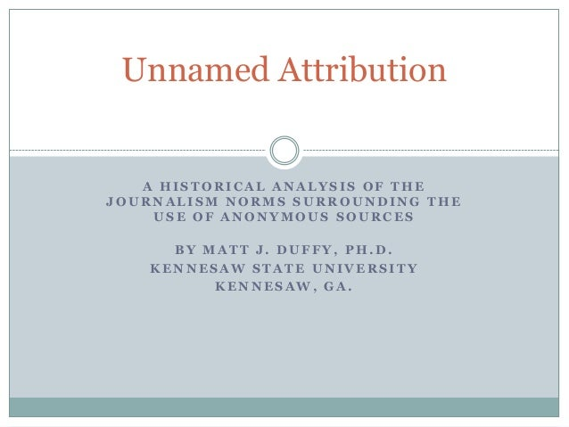 Unnamed attribution: A Historical Analysis of the Journalism Norms Surrounding the Use of Anonymous Sources
