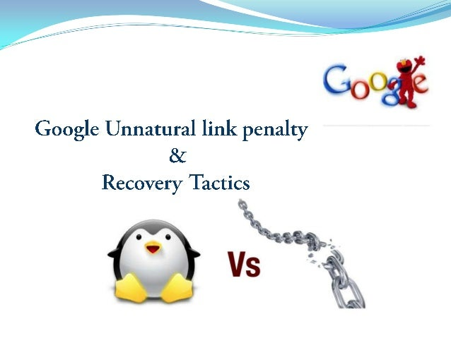 What is Unnatural link penalty ?These penalties are manual penalties thatGoogle can place on sites when theydetermine that...