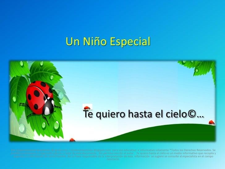 Un Niño Especial                                                              Te quiero hasta el cielo©…   Por ejtapiztequ...