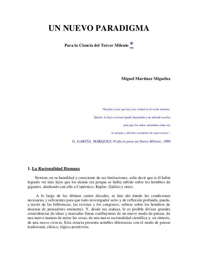 """UN NUEVO PARADIGMAPara la Ciencia del Tercer Milenio *Miguel Martínez Miguélez""""Muchas cosas que hoy son verdad no lo serán..."""