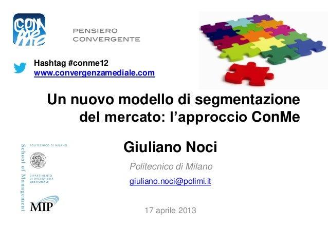 Hashtag #conme12www.convergenzamediale.com  Un nuovo modello di segmentazione      del mercato: l'approccio ConMe         ...