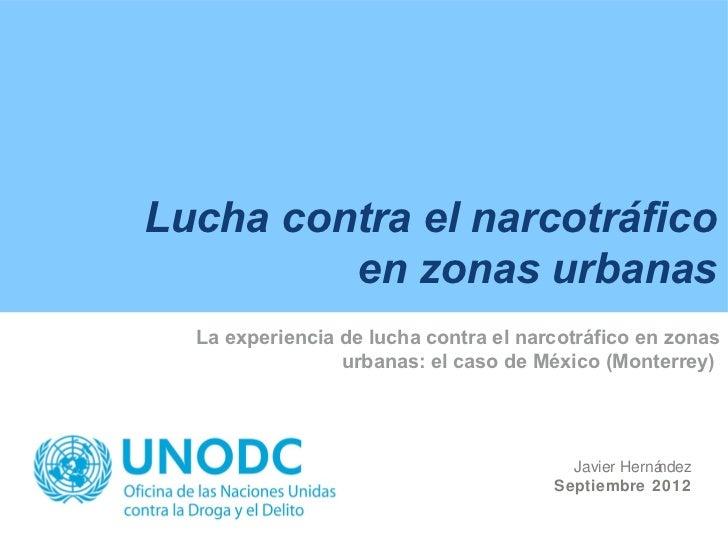 Lucha contra el narcotráfico         en zonas urbanas  La experiencia de lucha contra el narcotráfico en zonas            ...